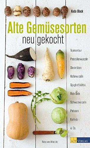 Alte Gemüsesorten - neu gekocht: Topinambur, Petersilienwurzeln, Steckrüben, Haferwurzeln, Spaghettikürbis, Rote Beete, Schwarzwurzel - 1